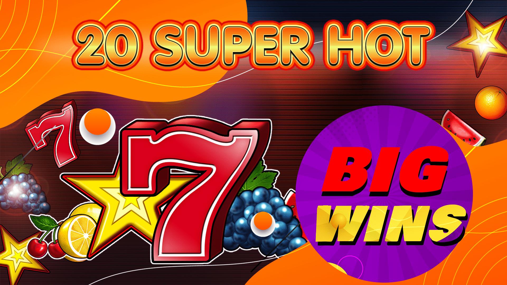 20-super-hot-big-win